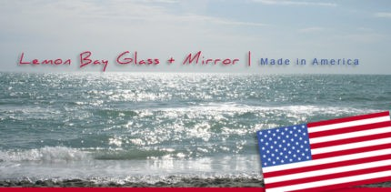 Lemon Bay Glass uses Made in America Products